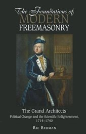 The Foundations of Modern Freemasonry