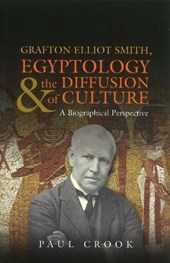 Grafton Elliot Smith, Egyptology & the Diffusion of Culture
