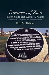 Dreamers of Zion -- Joseph Smith & George J Adams