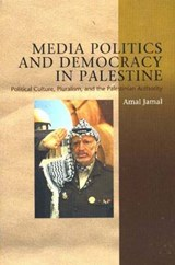 Media Politics & Democracy in Palestine (HB@PB Price) | Amal Jamal |