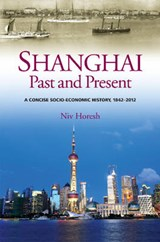 Shanghai, Past and Present | Niv Horesh |