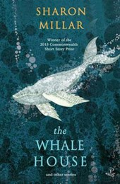 The Whale House and Other Stories | Sharon Millar |