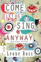 Come Let Us Sing Anyway | Leone Ross |