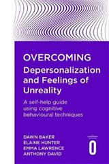 Overcoming Depersonalisation and Feelings of Unreality | Anthony S. David |