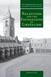 Relativism and the Foundations of Liberalism | Graham Long |
