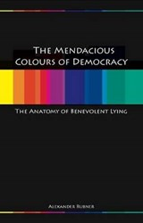 The Mendacious Colours of Democrary | Alex Rubner |