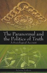 Paranormal and the Politics of Truth | Jeremy Northcote |