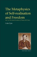 The Metaphysics of Self-Realisation and Freedom | Colin Tyler |