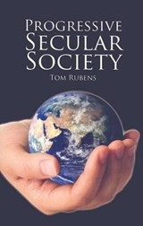 Progressive Secular Society | Tom Rubens |