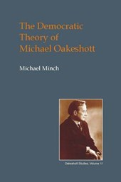 The Democratic Theory of Michael Oakeshott