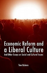Economic Reform and a Liberal Culture | Tom Rubens |