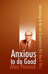 Anxious to Do Good | Alan Peacock |
