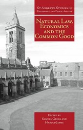 Natural Law, Economics, and the Common Good
