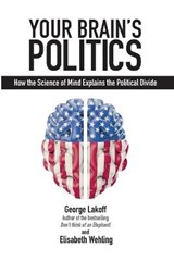 Your Brain's Politics | Lakoff, George ; Wehling, Elisabeth |