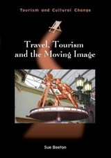 Travel, Tourism and the Moving Image | Sue Beeton |