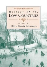 History of the Low Countries | J. C. H. Blom & Emiel Lamberts |