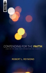 Contending for the Faith | Robert L. Reymond |