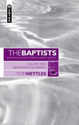 The Baptists: Key People Involved in Forming A Baptist Identity | Tom Nettles |