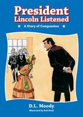 President Lincoln Listened