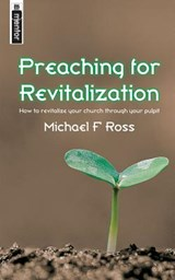Preaching for Revitalization | Michael F. Ross |