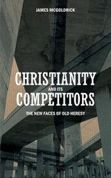 Christianity and Its Competitors | James Edward McGoldrick |