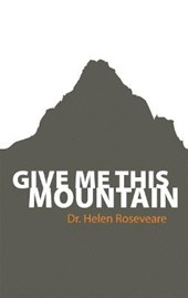 Give Me This Mountain | Helen Roseveare |