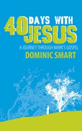 40 Days With Jesus | Dominic Smart |
