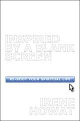 Inspired By A Blank Screen | Irene Howat |