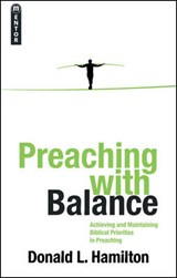 Preaching With Balance | Donald L. Hamilton |