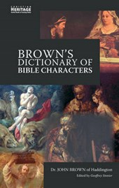 Brown's Dictionary Of Bible Characters | John Brown & Geoffrey Stonier |