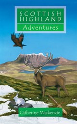 Scottish Highland Adventure | Catherine MacKenzie |