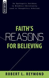 Faith's Reasons for Believing | Robert L. Reymond |
