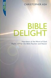 Bible Delight | Christopher Ash |