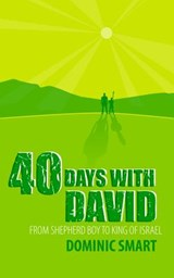 40 Days With David | Dominic Smart |