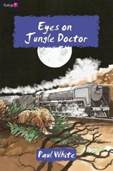 Eyes on Jungle Doctor | Paul White |