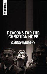 Reasons for the Christian Hope | Gannon Murphy |