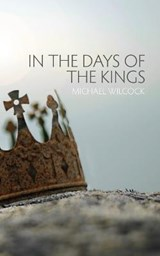 In the Days of the Kings | Michael Wilcock |