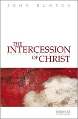 The Intercession of Christ | John Bunyan |