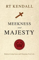 Meekness and Majesty | R. T. Kendall |