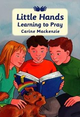 Little Hands Learning to Pray | Carine Mackenzie |