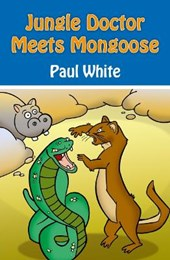 Jungle Doctor Meets Mongoose | Paul White |
