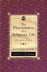 The Pleasantness of a Religious Life | Matthew Henry |