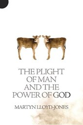 The Plight of Man and the Power of God