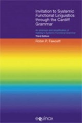 Invitation to Systemic Functional Linguistics Through the Cardiff Grammar | Robin P. Fawcett |