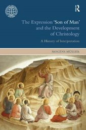 The Expression 'Son of Man' and the Development of Christology