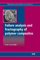 Failure Analysis and Fractography of Polymer Composites | E S Greenhalgh |