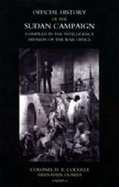 Official History of the Sudan Campaign Compiled in the Intelligence Division of the War Office