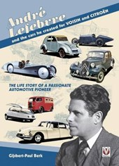 Andre Lefebvre and the Cars He Created at Voisin and Citroen | G P Berk |