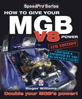 How to Give Your MGB V8 Power | Roger Williams |