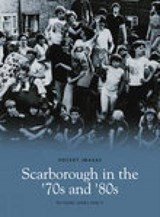 Scarborough In The 70s & 80s | Richard James Percy |